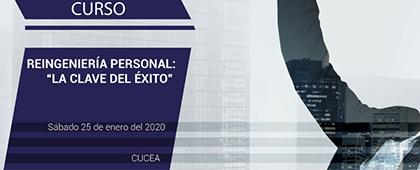 Curso: Reingeniería personal. La clave del éxito 2020, a llevarse a cabo el 25 de enero de 9:00 a 13:00 horas.
