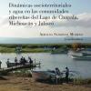 """Académicas del CUCiénega y la UNAM presentan el libro """"Dinámicas socioterritoriales y agua en las comunidades ribereñas del Lago de Chapala"""""""